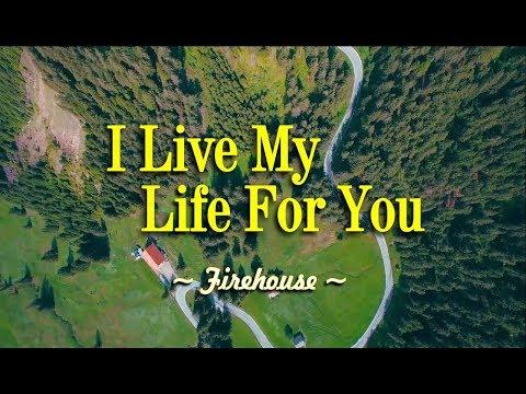 I Live My Life For You - Firehouse (KARAOKE VERSION)