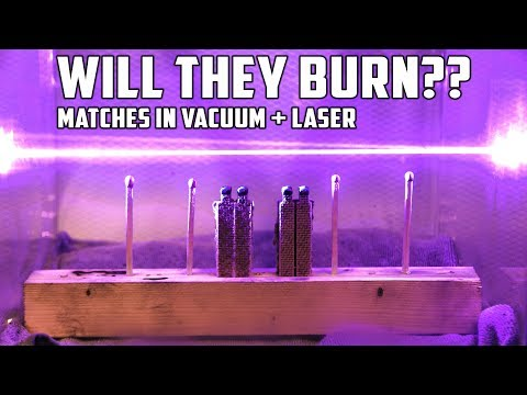 Lighting Matches in Vacuum Chamber with Laser