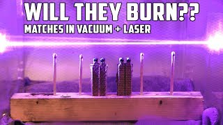 Lighting Matches in Vacuum Chamber with Laser - Video Youtube
