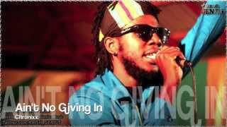Chronixx - Ain't No Giving In [Tropical Escape Riddim] Dec 2012