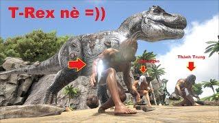ARK: Survival Evolved Online #3 - Cùng bắt khủng long bạo chúa T-Rex =))