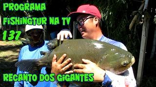 Programa Fishingtur na TV 137 - Pesqueiro Recanto dos Gigantes