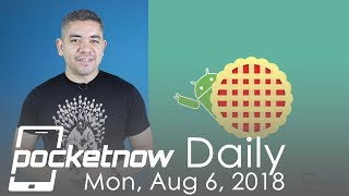 Android Pie goes live for Google Pixel, iPhone XS Plus & more - Pocketnow Daily