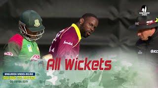 All Wickets || Windies Vs Bangladesh || Final Match || ODI Series || Tri-Series 2019