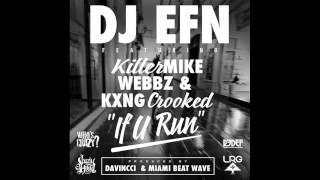 """DJ EFN feat. Killer Mike, Webbz, Crooked I - """"If U Run"""" (HQ)"""