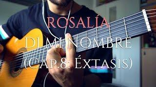 ROSALÍA   DI MI NOMBRE (Cap.8: Éxtasis)   Guitar Cover