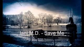 Iani M.D. - Save Me