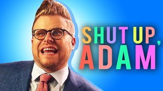 re: SHUT UP ADAM