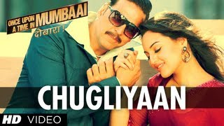 Chugliyaan - Song Video - Once Upon A Time In Mumbai Dobaara!