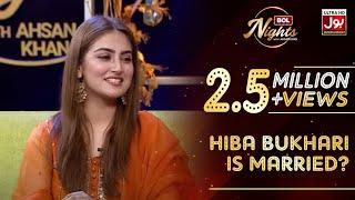 Hiba Bukhari is Married | BOL Nights With Ahsan Khan | Eid Special