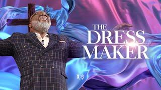 The Dressmaker - Bishop T.D. Jakes [November 3, 2019]