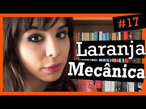 LARANJA MECÂNICA, DE ANTHONY BURGESS (#17)