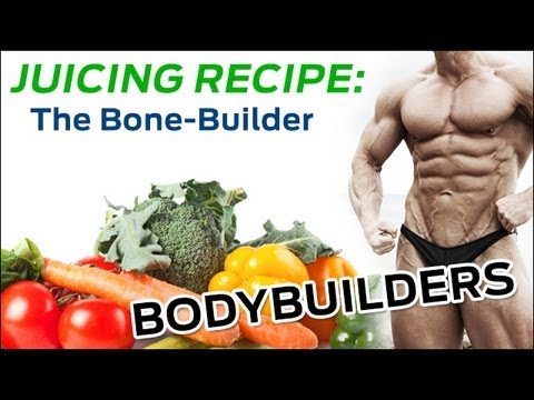 Video Juicing Recipes: The Bone-Builder Juicing Recipe (great for bodybuilders)