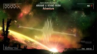 Arkaine & Sound Rush - Adventure [HQ Original]