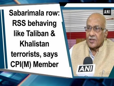 Sabarimala row: RSS behaving like Taliban & Khalistan terrorists, says CPI(M) Member