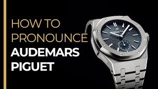 How To Pronounce AUDEMARS PIGUET Like A FRENCH Native Speaker