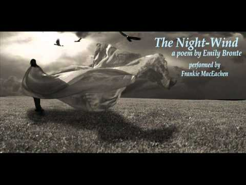 The Night-Wind. A poem by Emily Bronte. Performed by Frankie MacEachen