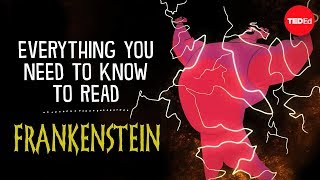 "TED-Ed - Everything You Need To Know To Read ""Frankenstein"""