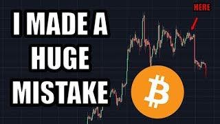 I Made A Mistake... Bitcoin Dropping... Learn From Me!