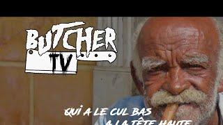 BUTCHER TV S0202 Qui a le cul bas a la tête haute