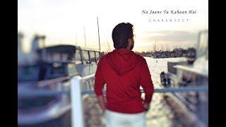 Na Jaane Tu Kahan Hai | Charenjeet Cj | Official   - YouTube