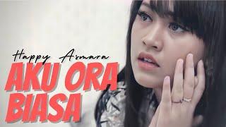 Download lagu Happy Asmara Aku Ora Biasa Mp3