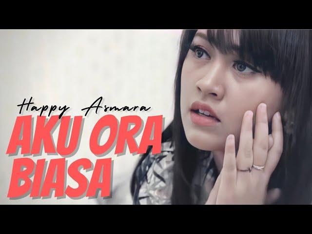Happy Asmara - Aku Ora Biasa | Official Music Video