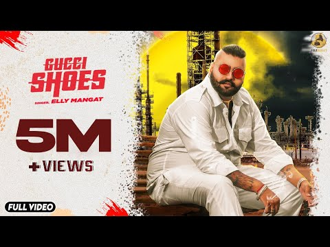 GUCCI SHOES | ELLY MANGAT | FOLK RAKAAT | LATEST PUNJABI SONG 2019