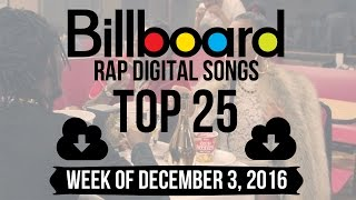 Top 25 - Billboard Rap Digital Songs | Week of December 3, 2016