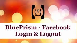 BluePrism - Facebook Login & Logout    Reality & Useful