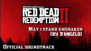 Red Dead Redemption 2 [OST Soundtrack] | May I Stand Unshaken (By D'Angelo) {HQ}