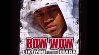 Bow Wow - Like You. Ft Ciara