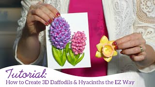 How to create 3D Daffodils & Hyacinths the EZ Way