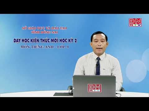 Dạy học kiến thức HK2- Môn Tiếng Anh - Lớp 9 (28-03-2020)