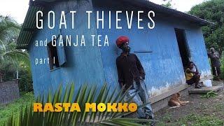 Goat Thieves and Ganja Tea part 1