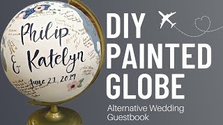 DIY Painted Globe - How I Transformed An Old Globe Into An Alternative Wedding Guestbook