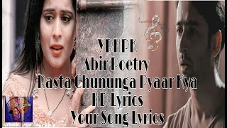 Abir Poetry ||Pyaar Kya Rasta Chunanga ||HD Lyrics ||YRHPK
