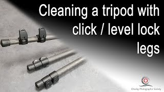 Cleaning a tripod with click / lever lock legs