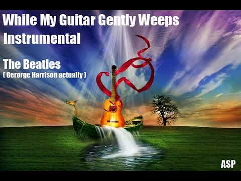 While My Guitar Gently Weeps - The Beatles - Instrumental