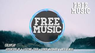 Coldplay - Adventure of a Lifetime (TRXD x Conor Maynard & Anth Remix)