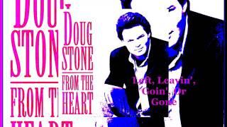 Doug Stone - Left, Leavin', Goin, Or Gone
