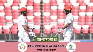 Highlights Afghanistan vs Ireland    Only Test    Day 4    Afghanistan vs Ireland in India 2019