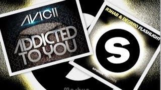 Avicii   Addicted To You Vs  R3hab & Deorro   Flashlight Esteban Martinez Mashup