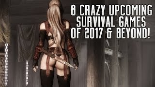 8 CRAZY UPCOMING SURVIVAL GAMES OF 2017 & BEYOND | PS4 XBOX ONE PC SWITCH