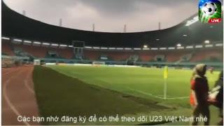 Trực Tiếp : U23 Việt Nam Tập Luyện Trước Trận Đại Chiến vs U23 Hàn Quốc Ngày 28/08/2018