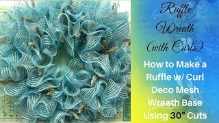 [RUFFLE WREATH] Ruffle Deco Mesh Wreath Base Using 30 Ruffles (2018) Wreath Tutorial