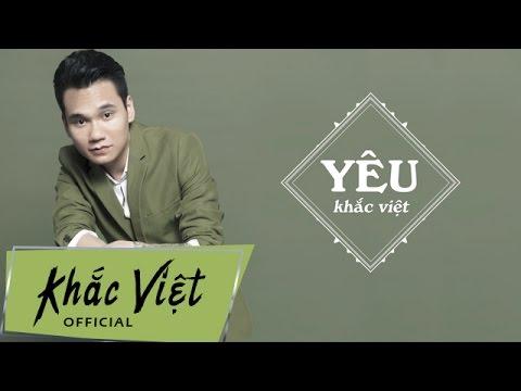 Yêu [Lyric Audio] - Khắc Việt