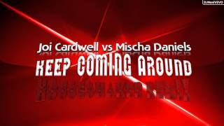 Joi Cardwell vs Mischa Daniels - Keep Coming Around (Houseshaker Remix)