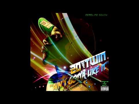 20 TwiN -  Ain't Gotta Like It (produced by Twanbeatmaker)