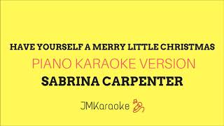 sabrina carpenter have yourself a merry little christmas piano karaoke version